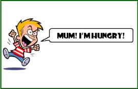 """Mum, I'm hungry"""